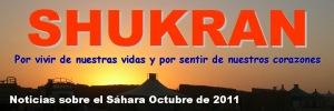 Shukran: noticias sobre el Sáhara (octubre 2011)
