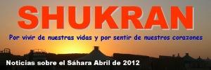 Shukran: noticias sobre el Sáhara (abril 2012)